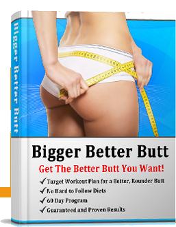 How get a bigger butt